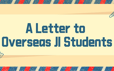 A Letter to Overseas JI Students